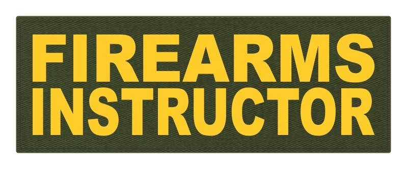 FIREARMS INSTRUCTOR - 11x4 - Gold Lettering - OD Green Backing - Hook Fabric