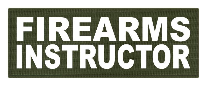 FIREARMS INSTRUCTOR - 11x4 - White Lettering - OD Green Backing - Hook Fabric
