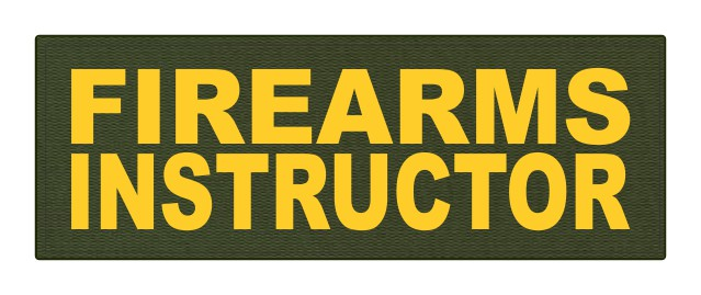 FIREARMS INSTRUCTOR - 8.5x3 - Gold Lettering - OD Green Backing - Hook Fabric