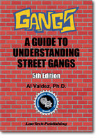 Gangs: A Guide to Understanding Street Gangs, 5th Edition