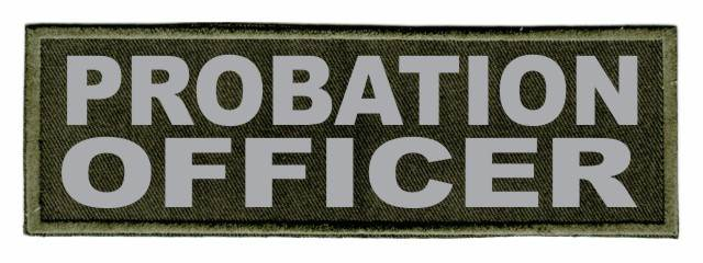 PROBATION OFFICER Patch - 6x2 - Gray Lettering - OD Green Twill Backing